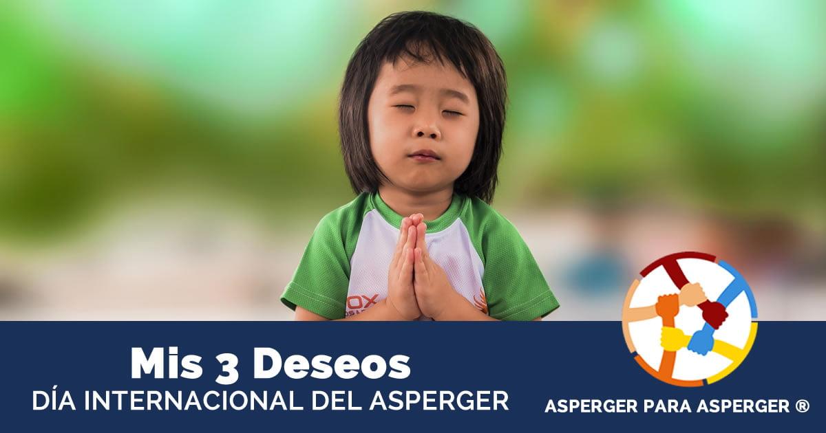 Mis 3 deseos para el Día Internacional del Sindrome del Asperger